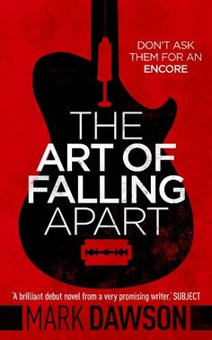 The Art of Falling Apart by [Dawson, Mark]