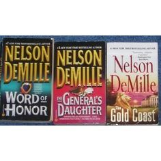 "Gold Coast"", The General's Daughter"" and Word of Honor - Love all Nelson Demille Books!!"