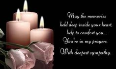 Extend your deepest sympathy at the time of loss. Free online You Are In My Prayers ecards on Inspirational Sympathy Wishes, Sympathy Verses, Sympathy Card Sayings, Words Of Sympathy, Condolences Quotes, Condolence Messages, Deepest Sympathy Messages, Qoutes, Quotations