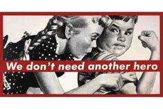 Barbara Krueger - We Don't Need Another Hero