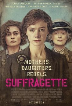 Suffragette with Carey Mulligan, Helena Bonham Carter, Anne-Marie Duff and Meryl Streep.