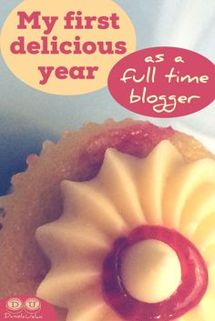 My First Delicious Year as a Full Time Blogger