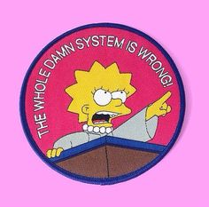 Lisa Simpson 'The Whole Damn System is Wrong!' iron-on patch /// woven embroidered badge political The Simpsons funny gift stocking filler