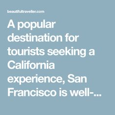 A popular destination for tourists seeking a California experience, San Francisco is well-known for its eclectic architecture, interesting culture, and, of course, its red cable cars. However, the incredible cuisine is what really captures the hearts of those who visit the city. Here's our guide to San Francisco Food.