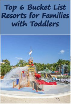 Top 6 Bucket List Resorts Around the World -Families with Toddlers