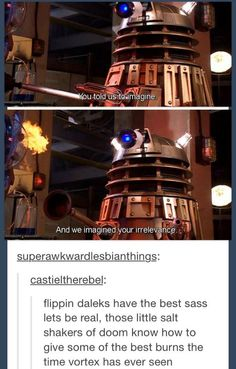 """Gotta love the Daleks. Well... They have their moments. Most of the time it's just """"Oh no, not Daleks AGAIN!"""""""