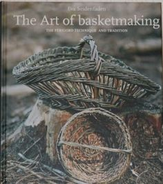 The Art of Basketmaking - The Périgord Technique and Tradition by Eva Seidenfaden