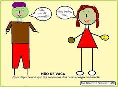 Expressão popular: MÃO DE VACA
