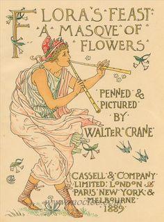 Представляя здесь один из Вальтера Праздника мастерской работы Крейна Флоры: A Masque цветов, впервые опубликованной Cassell и компании, Лондон, 1889.