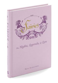 Fairies: The Myths, Legends & Lore, @ModCloth