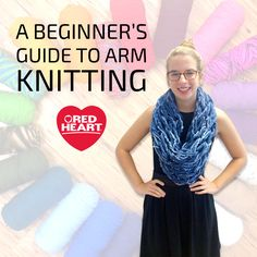 A Complete Beginner's (and I mean super beginner) Guide to Arm Knitting