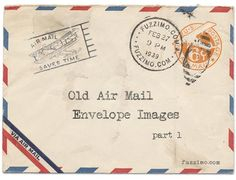 Zipped and printable  More cool vintage stuff! After the postcards, I knew I had to do some old airmail envelopes. Emails of the past ;). So here are 11 high resolution air mail envelopes – the zip file contains 22 images, front and back for each one.