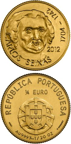 0.25 euro: José António Carlos de Seixas.Country: Portugal Mintage year:2012 Issue date:01.03.2012 Face value:0.25 euro Diameter:14.00 mm Weight:1.50 g Alloy:Gold Quality:BU Mintage:15,000 pc BU Design:Rui Vasquez