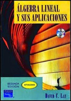 Álgebra Lineal - Aplicaciones - David Lay - PDF - Español  http://helpbookhn.blogspot.com/2015/03/algebra-lineal-aplicaciones-david-lay.html