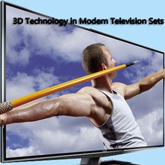 3D Technology in Modern Television Sets