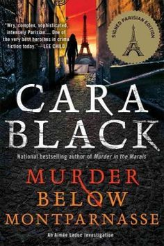 Mystery writer Cara Black's books are set in various Paris neighborhoods.  I love getting lost in the Marais (Murder in the Marais) or Latin Quarter (Murder in the Latin Quarter) with this San Francisco author.  Check out her latest title, Murder Below Montparnasse.