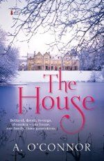 The House by A. O'Connor #ad http://amzn.to/2exX7Hl
