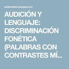 AUDICIÓN Y LENGUAJE: DISCRIMINACIÓN FONÉTICA (PALABRAS CON CONTRASTES MÍNIMOS)