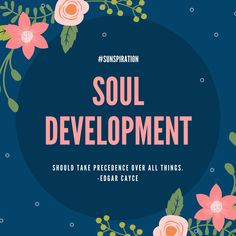 Sunspiration #79: Life is About the Development of the Soul
