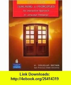 Teaching by Principles 3th (third) edition Text Only H. Douglas Brown ,   ,  , ASIN: B004QJ0IC6 , tutorials , pdf , ebook , torrent , downloads , rapidshare , filesonic , hotfile , megaupload , fileserve