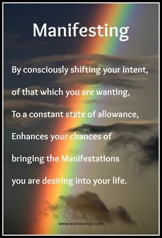 Manifest your dreams through your  intentions and focusing upon your joyous feelings.