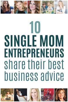 10 Single Mom Entrepreneurs Share Their Best Business Advice from owning your single mom status to finding the perfect schedule for you.