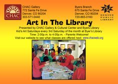 Denver, CO Byers Branch Library and CHAC Gallery & Cultural Center invite you and your family to join us every third Saturday of the Month for fun cultural art and literacy activities at Byers Library.… Click flyer for more >>