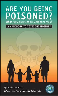 FREE e-book for a limited time (previously sold for $10.00) -  Are you Being Poisoned? A Handbook to Toxic Ingredients -  AlphaZelle LLC is pleased to announce the downloadable release of our educational handbook that explores over 130 individual toxic ingredients. These harmful ingredients are not only found in our personal care products, but in all aspects of our lives including the food we consume. http://www.alphazelle.com/book.html