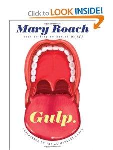 Gulp: Adventures on the Alimentary Canal: Mary Roach: 9780393081572: Amazon.com: Books