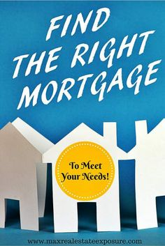 How to Find The Right Mortgage For You With The Best Interest Rates and Other Favorable Terms:  http://www.maxrealestateexposure.com/how-to-avoid-overpaying-for-a-mortgage/