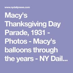 Macy's Thanksgiving Day Parade, 1931 - Photos - Macy's balloons through the years - NY Daily News Smokey The Bears, Thanksgiving Day Parade, New York Daily News, Kermit The Frog, Balloons, Photos, Woody Woodpecker, Globes, Pictures
