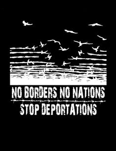 """No Borders No Nations / Stop Deportations"" Immigrants' Rights T-Shirt ( #Anarchism #Revolution )"