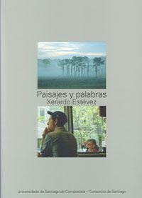 Paisajes y palabras / Xerardo Estevez