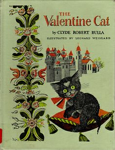 """The Valentine Cat"" by Clyde Robert Bulla, illustrated by Leonard Weisgard (1959) - Front cover This was a favorite when I was young."