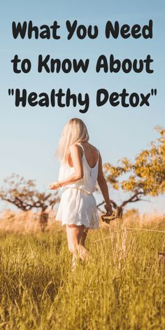 What You Need to Know About Healthy Detoxing