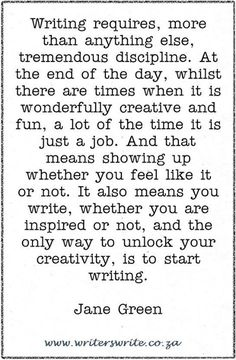 Quotable - Jane Green - Writers Write - so start writing Book Writing Tips, Writing Resources, Writing Help, Writing Prompts, Start Writing, Writing Courses, Writing Ideas, Freelance Writing Jobs, Business Writing