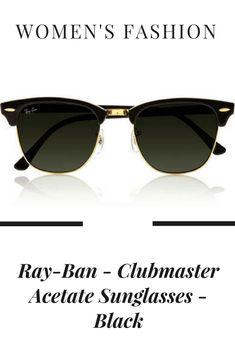 6a315302684 Net-A-Porter Ray-Ban - Clubmaster Acetate Sunglasses - Black Women s  fashion   sunglasses   style