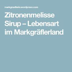 Zitronenmelisse Sirup – Lebensart im Markgräflerland