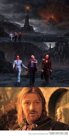 One does not simply walk into Mordor. Unless you are RDJ, Leonardo, and Loki. Then you do hahahahahahahaha