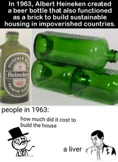 In Albert Heineken created E a beer bottle that also functioned as a brick to build sustainable housing in impoverished countries. people in how much did it cost to build the house - iFunny :) Stupid Funny Memes, Funny Relatable Memes, Haha Funny, Funny Cute, Hilarious, Funny Stuff, Funny Things, Clean Memes, Lol