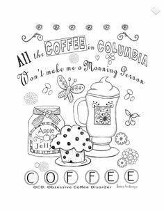 Coffee coloring book page from the humorous Color Therapy book by artist, Barbara Ann Kenney now available on Amazon.com. Her book is entitled: Chocolate and other Favorite Things Color Therapy Book.