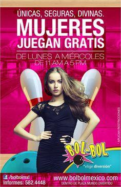 """Promoción para todas nuestras amigas """"Mujeres juegan Gratis"""" en tu boliche Bol-Bol Mexicali. VIGENCIA 2013."""