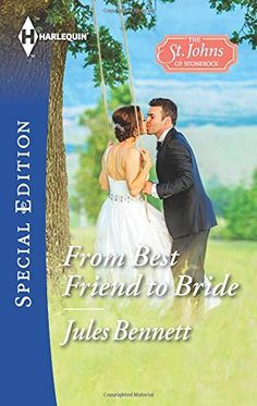 From Best Friend to Bride (The St. Johns of Stonerock)