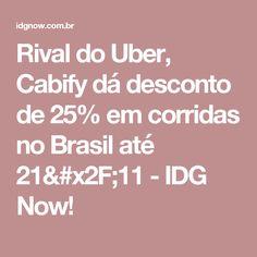 Rival do Uber, Cabify dá desconto de 25% em corridas no Brasil até 21/11 - IDG Now!