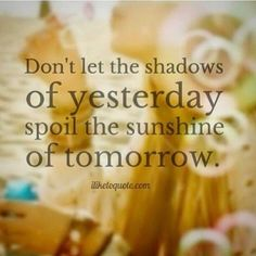 Tomorrow is going to be a good day! I will not let it bring me down.