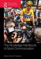 Routledge handbook of sport communication / [edited by] Paul Pedersen http://encore.fama.us.es/iii/encore/record/C__Rb2538841?lang=spi