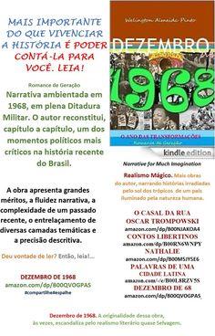 DEZEMBRO DE 1968/Romance de Geração/Welington Almeida Pinto: http://amazon.com/dp/B00QVOGPAS  -Gr@tis via Kindle Unlimited