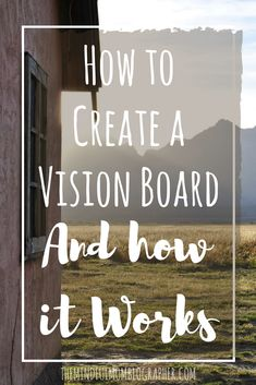 How to Create a Vision Board and How it Works | The Mindful Mom Blographer