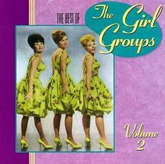 The Best Of The Girl Groups, Vol. 2 ~ Best Of The Girl Groups (Series), http://www.amazon.com/dp/B0000032TL/ref=cm_sw_r_pi_dp_NuShqb1H2BAMP