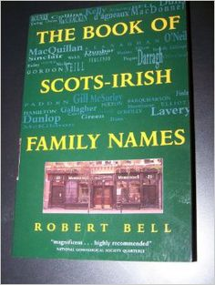 The Book of Scots-Irish Family Names: Robert Bell: Amazon.com: Books